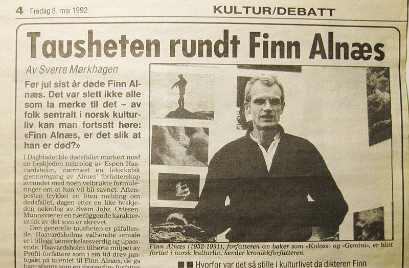 Forfatteren Finn Alnæs døde i 1991 og er i dag nesten glemt. Men egentlig burde han være dypt savnet, og mer nå i dag enn noensinne tidligere.