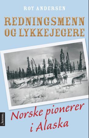 Bokomslag: Redningsmenn og lykkegere. Forfatter Roy Andersen.